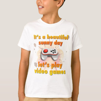 Let's play video games T-Shirt