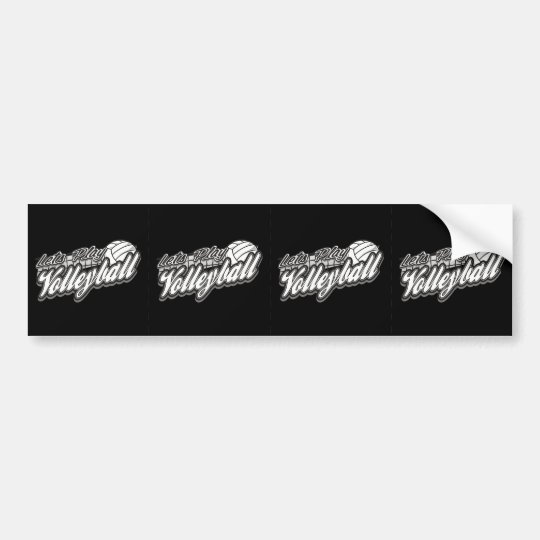 Lets Play Volleyball Bumper Sticker
