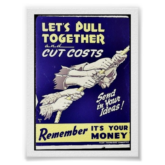 Let's Pull Together, Remember It's Your Money Poster