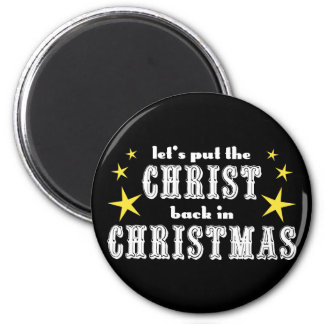 Let's put the CHRIST back in CHRISTMAS 2 Inch Round Magnet