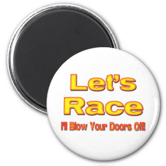 Let's Race I'll Blow Your Doors Off! ylw 2 Inch Round Magnet