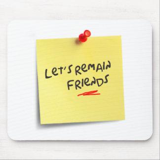 Let's remain friends mouse pad