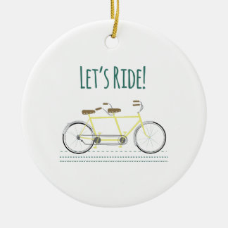 Lets Ride Ceramic Ornament