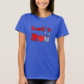 Lets Roll - Bowling T Shirt for Women
