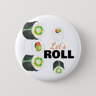 Lets Roll Pinback Button
