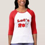 Lets Roll - Womens Bowling Shirts