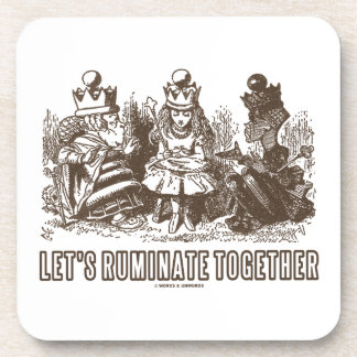 Let's Ruminate Together Alice Red White Queens Drink Coaster