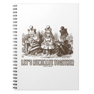 Let's Ruminate Together Alice Red White Queens Notebook