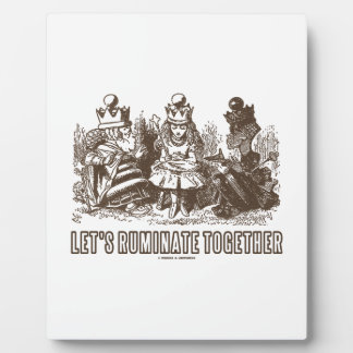 Let's Ruminate Together Alice Red White Queens Plaque