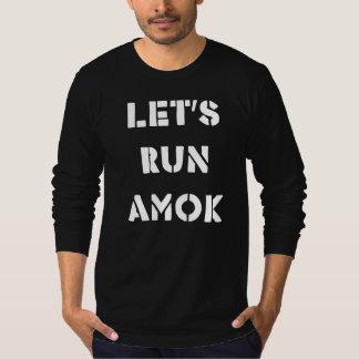 Let's Run Amok T-shirt