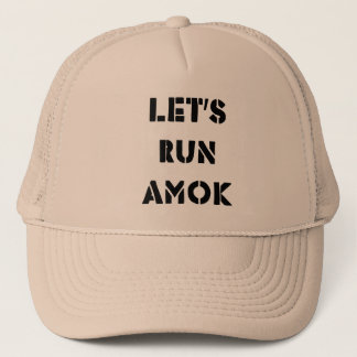 Let's Run Amok Trucker Hat