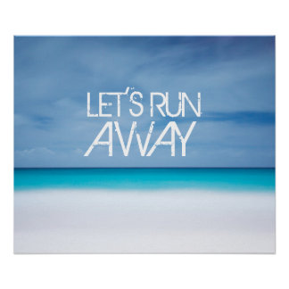 Let's run away beach ocean inspirational quote poster
