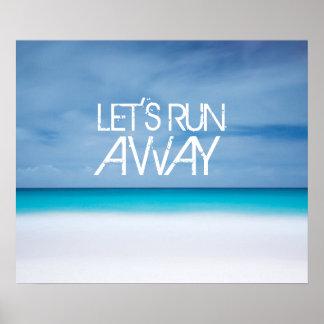 Let's run away beach ocean inspirational quote poster