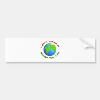 Let's Save It Bumper Stickers