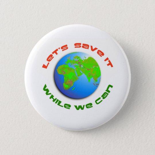 Let's Save It Pinback Button