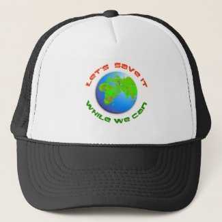 Let's Save It Trucker Hat