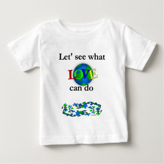 Let's See what Love Can Do Baby T-Shirt
