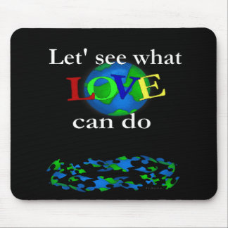 Let's See What Love Can Do Mouse Pad