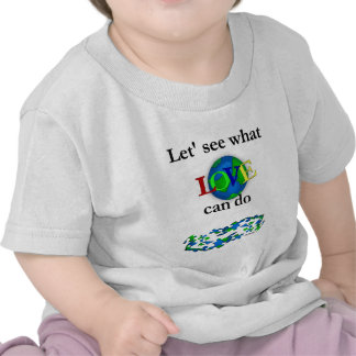 Let's See what Love Can Do Tshirts