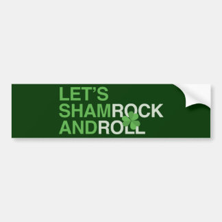 Let's Shamrock and Roll Bumper Sticker