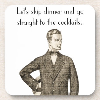 Let's skip dinner... beverage coaster