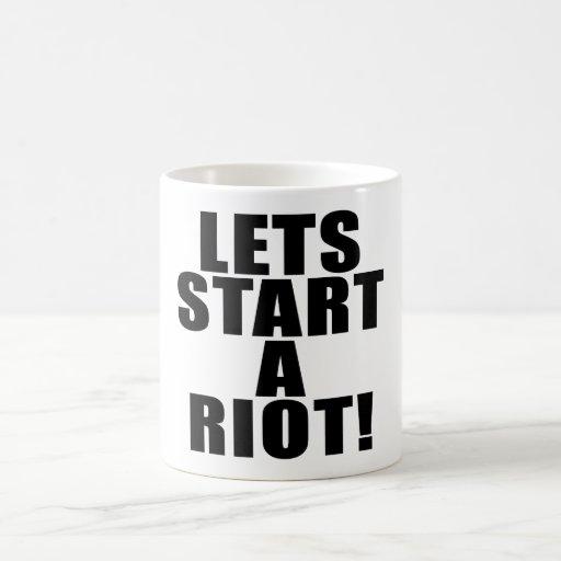Lets Start A Riot! Coffee Mug