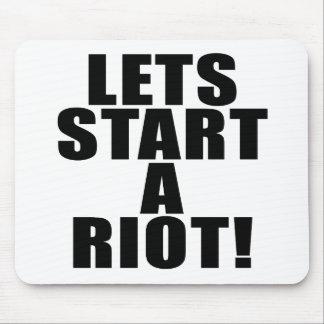 Lets Start A Riot! Mouse Pad
