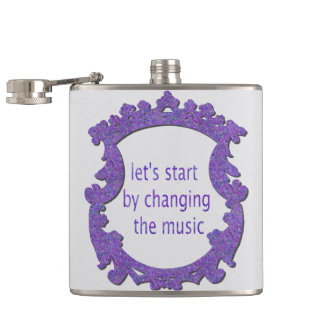 let's start by changing the music hip flask