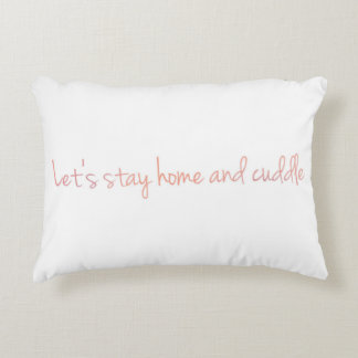 Let's Stay Home and Cuddle Accent Pillow