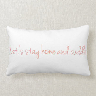 Let's Stay Home and Cuddle Throw Pillow