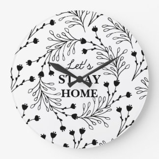 Let's stay home Personalized modern wall clock