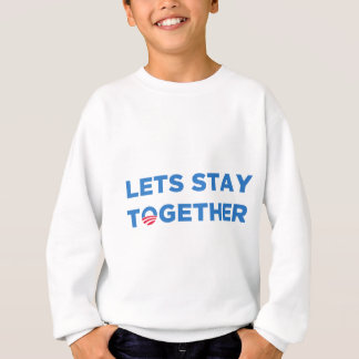 Let's Stay Together Sweatshirt