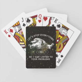 Let's Stop Everything So I Can Listen Playing Cards