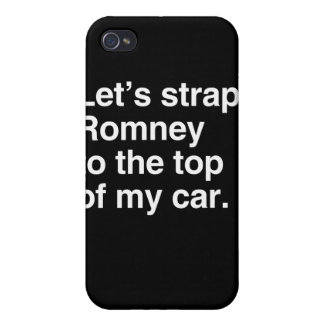Let's strap Romney to the top of my car.png iPhone 4 Cover