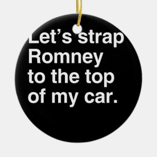 Let's strap Romney to the top of my car.png Double-Sided Ceramic Round Christmas Ornament
