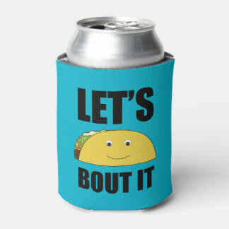 Let's Taco Bout It Can Cooler