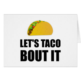 Lets Taco Bout It Card