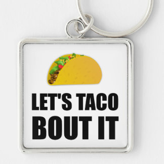 Lets Taco Bout It Keychain
