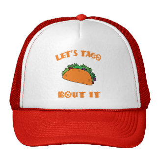 Let's Taco Bout It (let's talk about it) Trucker Hat