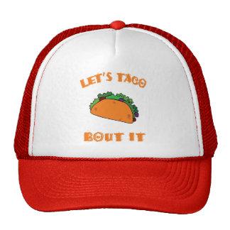 Let's Taco Bout It (let's talk about it) Trucker Hat