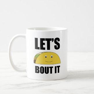Let's Taco Bout It Mug