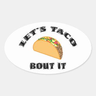 Let's Taco Bout It Oval Sticker