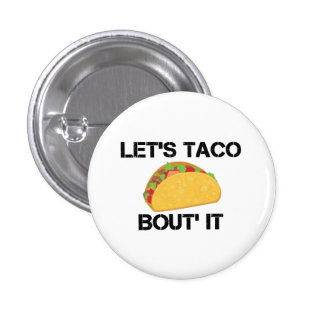 Let's Taco Bout It Pinback Button