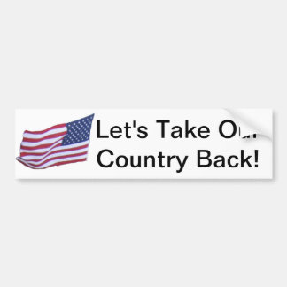 Let's Take Our Country Back Bumper Sticker