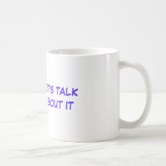 LET'S TALK ABOUT IT CLASSIC WHITE COFFEE MUG