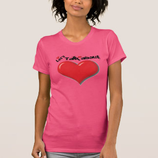 Let's talk about love tshirt