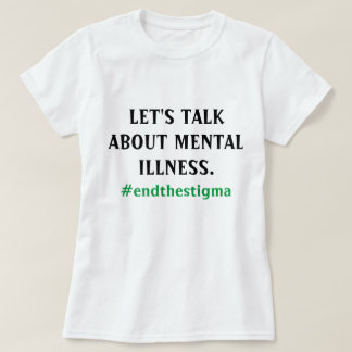 Let's Talk About Mental Illness Tee