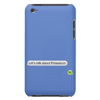 Let's talk about potassium iPod touch case