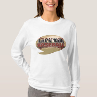 Let's Talk Baseball T-Shirt