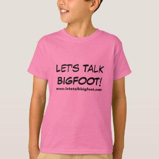 Let's Talk Bigfoot Girls! T-Shirt